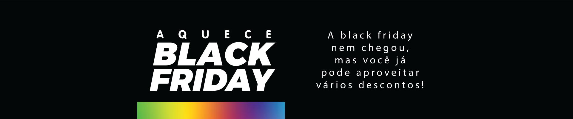 AQUECE BLACK FRIDAY